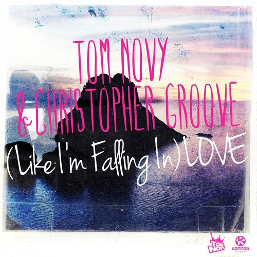 Tom Novy, Christopher Groove - (Like I'm Falling In) LOVE [Radio Mix]  (2012)