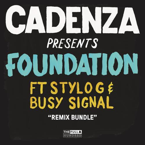 Cadenza, Stylo G, Busy Signal - Foundation (Greg Morris Dub)  (2015)