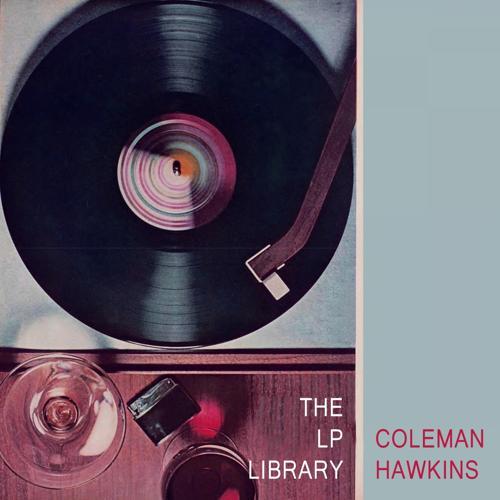 Coleman Hawkins All-Stars & His All-Stars - Get Happy  (2016)
