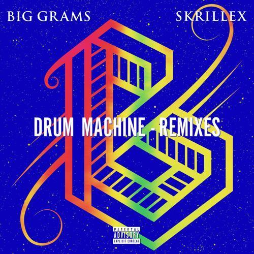 Big Grams, Skrillex - Drum Machine (Naderi Remix)  (2016)