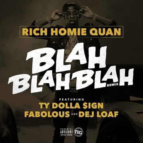 Rich Homie Quan, Fabolous, Ty Dolla $ign, Dej Loaf - Blah Blah Blah [Remix] (feat. Fabolous, Ty Dolla $ign & Dej Loaf)  (2014)