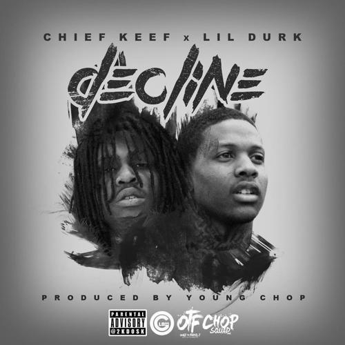 Lil Durk, Chief Keef - Decline  (feat. Chief Keef)  (2015)