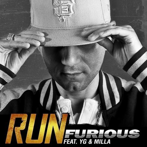 Furious, YG, Milla - Run (feat. YG & Milla)  (2012)