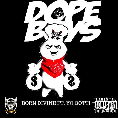 Born Divine, Yo Gotti, Theory - Dope Boys (feat. Yo Gotti & Theory)  (2016)