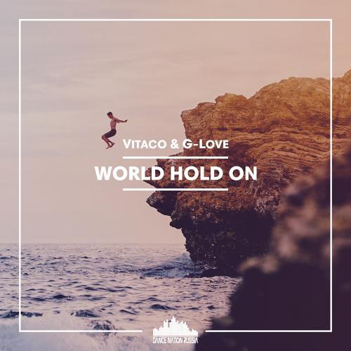 Vitaco, G-Love - World Hold On (Radio Mix)  (2017)