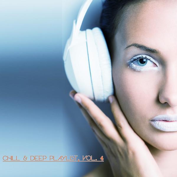 Альбом: Chill & Deep Playlist, Vol. 4