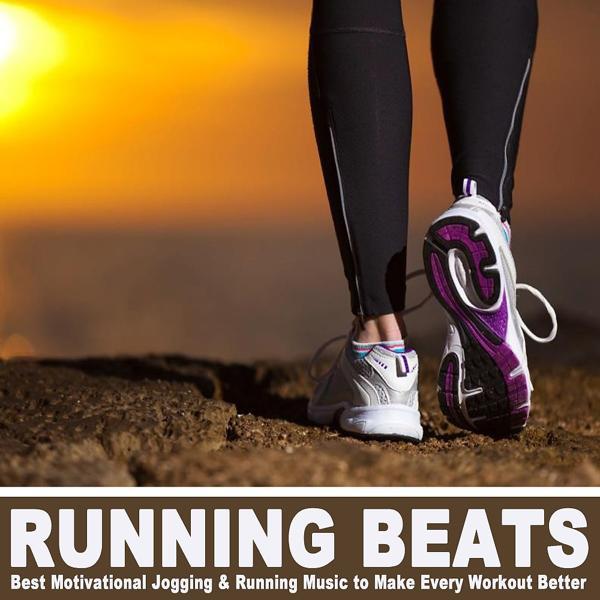 Альбом: Running Beats - Best Motivational Jogging & Running Music to Make Every Workout & DJ Mix