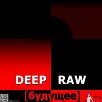 Deep Raw - Future004 (Yakumo Love Remix)