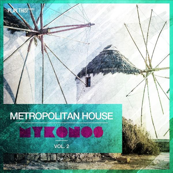 Альбом: Metropolitan House: Mykonos, Vol. 2