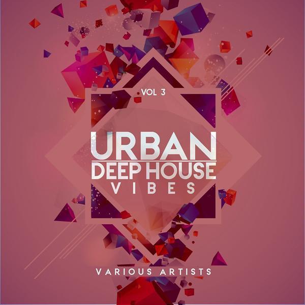 Альбом: Urban Deep-House Vibes, Vol. 3