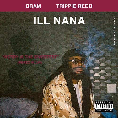 DRAM, Trippie Redd - Ill Nana (feat. Trippie Redd)  (2017)