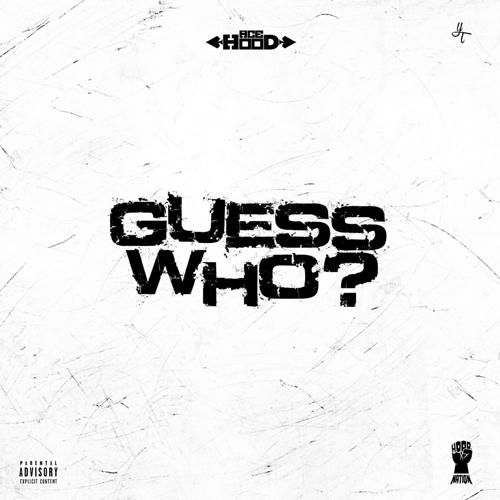 Ace Hood - Guess Who  (2017)