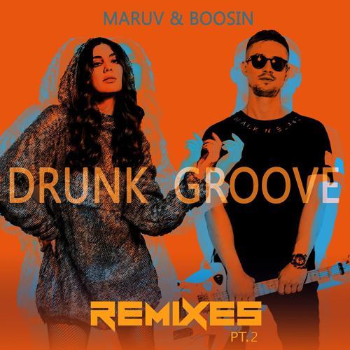 MARUV, Boosin - Drunk Groove (Johnny Beast Remix)  (2018)