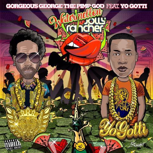 gorgeous george, Yo Gotti - Watermellon Jollyrancher (Remix) (feat. Yo Gotti)  (2018)