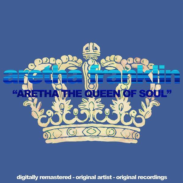 Альбом: Aretha the Queen of Soul (Digitally Remastered, Original Artist, Original Recordings)