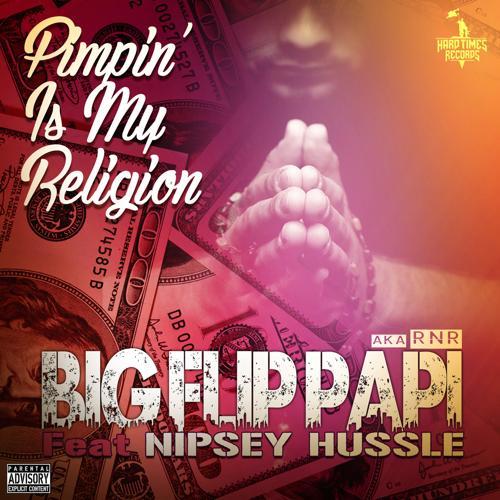 Nipsey Hussle, Big Flip Papi - Pimpin' is My Religion  (2019)