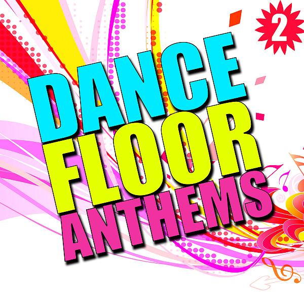 Альбом: Dance Floor Anthems, Vol. 2