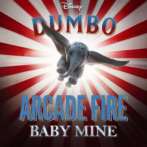 "Arcade Fire - Baby Mine (From ""Dumbo""/Soundtrack Version)  (2019)"