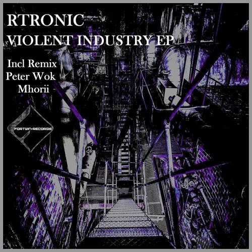 Rtronic - Violent Industry (Peter Wok Remix)  (2019)