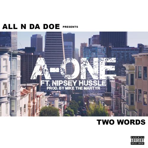 Nipsey Hussle, A-One - Two Words (feat. Nipsey Hussle)  (2016)