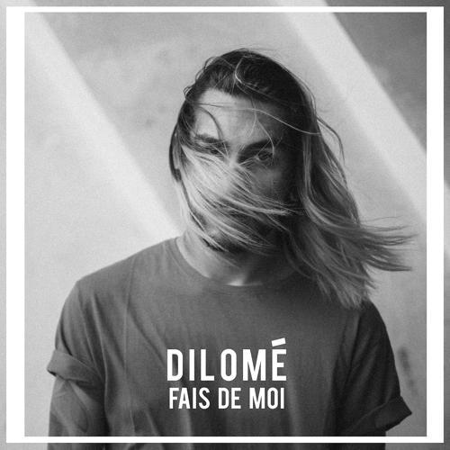 Dilomé - Fais de moi  (2019)