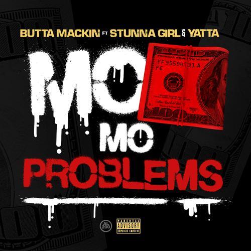 Butta Mackin, Stunna Girl, Yatta - Mo Money Mo Problems (feat. Stunna Girl & Yatta)  (2019)