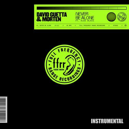 David Guetta, MORTEN, Aloe Blacc - Never Be Alone (feat. Aloe Blacc) [Instrumental] [Extended]  (2019)
