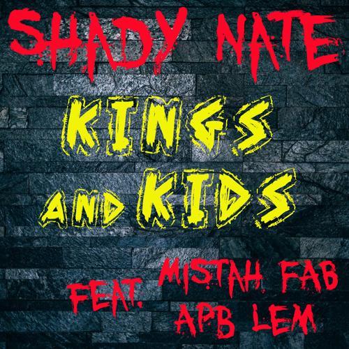 Shady Nate, Mistah F.A.B., APB Lem - Kings and Kids  (2019)
