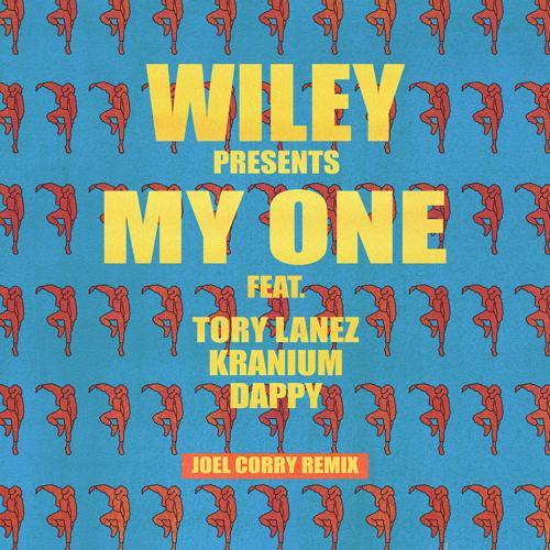 Wiley, Tory Lanez, Kranium, Dappy - My One (Joel Corry Remix)  (2019)