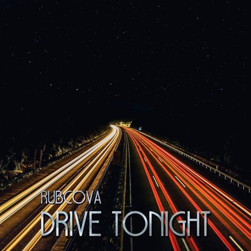 Rubcova - Drive Tonight  (2019)
