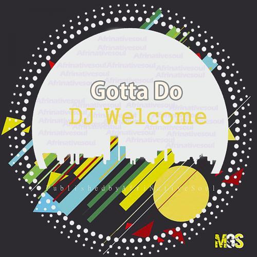 Dj Welcome - Gotta Do  (2019)